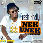 "Fresh Khally – ""Nek Unek"" (Dance)"