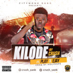 "Crush – ""Kilode""  ft. Play & Ejay"