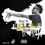"Real-B – ""Release Inside"" (Prod. By MrStepsUp)"