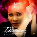 "Ray Chel – ""Destiny"""
