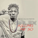 "Sirlex – ""Killing Me So"" (Prod. By Popito)"