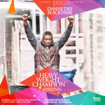 "Danny Dre (Black Tribe) – ""Heavy Weight Champion"""