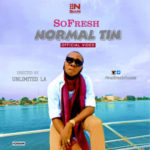 """VIDEO : SoFresh – """"Normal Tin"""""""