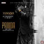 """VIDEO: Yung6ix – """"Panda (One Take Freestyle Freestyle)"""" ft. Baddest DJ Timmy"""