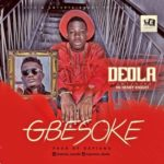 "Deola – ""Gbesoke"" ft. Henry Knight"