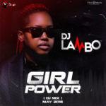 "MIXTAPE: DJ Lambo – ""Girl Power"""