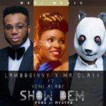 "Lamboginny X Mr Clayy – ""Show Dem"" ft. Yemi Alade"