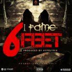 "1Fame – ""6 Feet"""