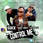 "6ixx  – ""Control Me"" ft. KaySwitch & Henry Knight (Prod. By Tefa)"