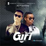 "AD – ""Young Girl"" ft. Solidstar (Prod. By P Banks)"