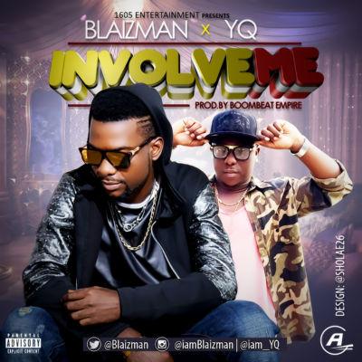 Blaizman ft YQ - Involve me(6)