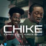 "Ice Prince – ""Chike"" ft. Korede Bello (Prod. By CKay)"