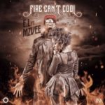 "E.L – ""Fire Can't Cool"" ft. MzVee"