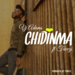 "VJ Adams – ""Chidinma"" ft. Tiwezi"