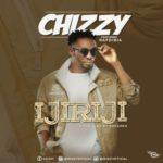 """Chizzy – """"Ijiriji"""" ft. RaDibia"""