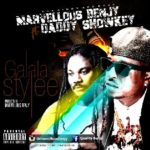 "Marvellous Benjy – ""Galala Stylee"" ft. Daddy Showkey"