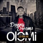 "Danny Dreams – ""Olomi Lo Ma Re"""