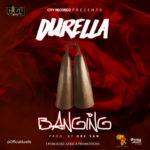 """Durella – """"Banging"""""""