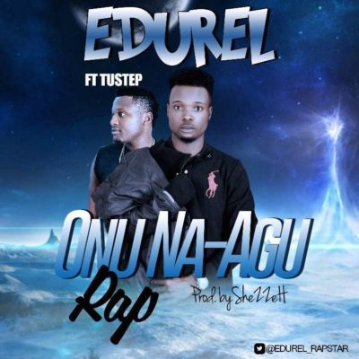 Edurel ft Tustep - Onu N'agu Rap