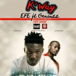 "Efe – ""K'Way"" ft. Geniuzz"