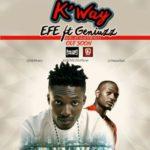 "Efe – ""K'Way"" ft. Geniuzz"
