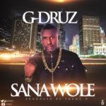 """G-Druz – """"Sana Wole"""""""