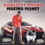 """Godzzy – """"Making Money"""" ft. Phyno"""