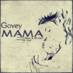 "Govey – ""Mama"" ft. ID Clef & T-West"