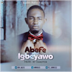 "Abefe – ""Igbeyawo"" (Prod. By SamOtee)"