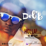 "Del'B – ""Holla!…"" ft. Mo Eazy"