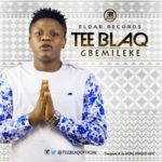 "TeeBlaq – ""GbemiLeke"" (Prod. By  JayPizzle)"