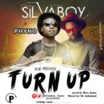 "Silvaboy – ""Turn Up"" ft. Phyno  (Prod. By Ben Jamz)"
