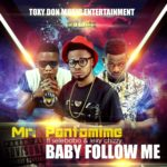 "Mr. Pantomime – ""Baby Follow Me"" ft. Selebobo & Lexy Chizzy"