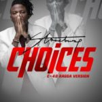 "StoneBwoy – ""Choices"" (E-40 Ragga Version) + ""Escoba"" (Panda Freestyle)"