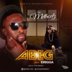 "Sir Method – ""Abeg"" ft. Erigga"