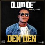"""Olumide – """"Den Den"""""""