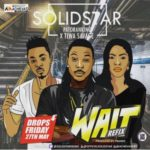 "Solidstar To Drop ""Wait"" Refix Featuring Patoranking & Tiwa Savage"