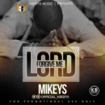 "Mikeys – ""Lord Forgive Me"""