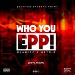 "Neyo G x Olamide – ""Who You Epp"""