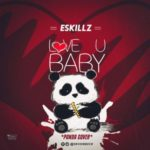 "ESkillz – ""Love You Baby"" (Panda Cover)"