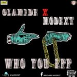 "Olamide x Modext – ""Who You Epp?"""