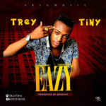 "Trey Tiny – ""Easy"" (Prod. By BreeXXy)"