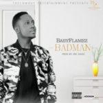 "BabyFlamez – ""Badman"" (Prod. By Mic Davids)"