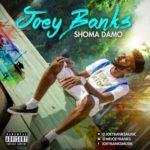 """Joey Banks – """"Shoma Damo"""""""