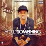 "Ib-Kay – ""Hold Something"""