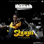 "Ikanah – ""Shuga"" (Prod. by Skellybeatz)"