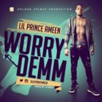 """Lil' Prince Ameen – """"Worry Demm"""""""