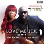 "AUDIO + VIDEO: Seyi Sodimu – ""Love Me Jeje"" (Remix) ft. K. Michelle"