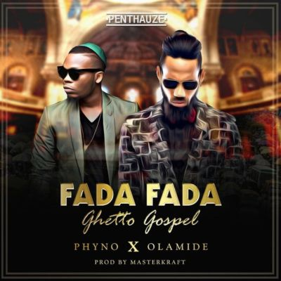 Download Mp3 : Phyno – Fada Fada Ft. Olamide
