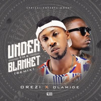 Orezi-Ft-Olamide-Under-The-Blanket-ART